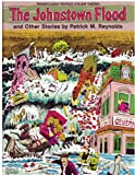 The Johnstown Flood and Other Stories about Pennsylvania, Patrick M. Reynolds, 0932514200