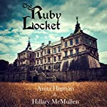 The Ruby Locket: The Belrose Abbey Mystery Series, Book 1 | Anita Higman,Hillary McMullen