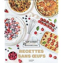 Recettes sans oeufs (Fait Maison) (French Edition)