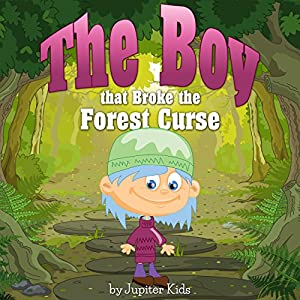 The Boy that Broke the Forest Curse Audiobook