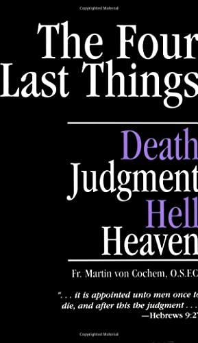 The Four Last Things: Death; Judgement; Heaven; Hell