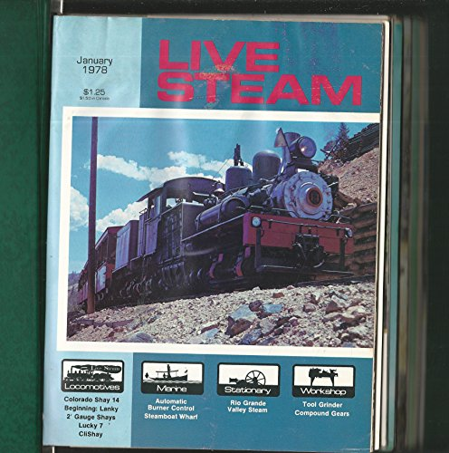 (Live Steam Magazine: The Monthly Magazine for All Live Steamers and Large-Scale Model Railroads: Volume 12, Nos 1-12, January-December, 1978 (12 Single Issues in Binder))