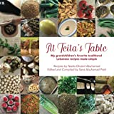 At Teita s Table: My grandchildren s traditional Lebanese recipes made simple
