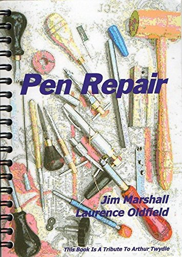 Download Pen Repair: A Practical Repair Guide for Collectable Pens and Pencils pdf
