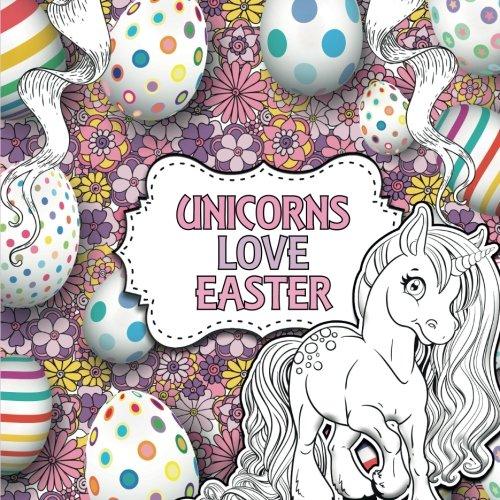 Unicorns Love Easter: A Creative Unicorn Colouring Book for Children (Creative Colouring For Children)]()