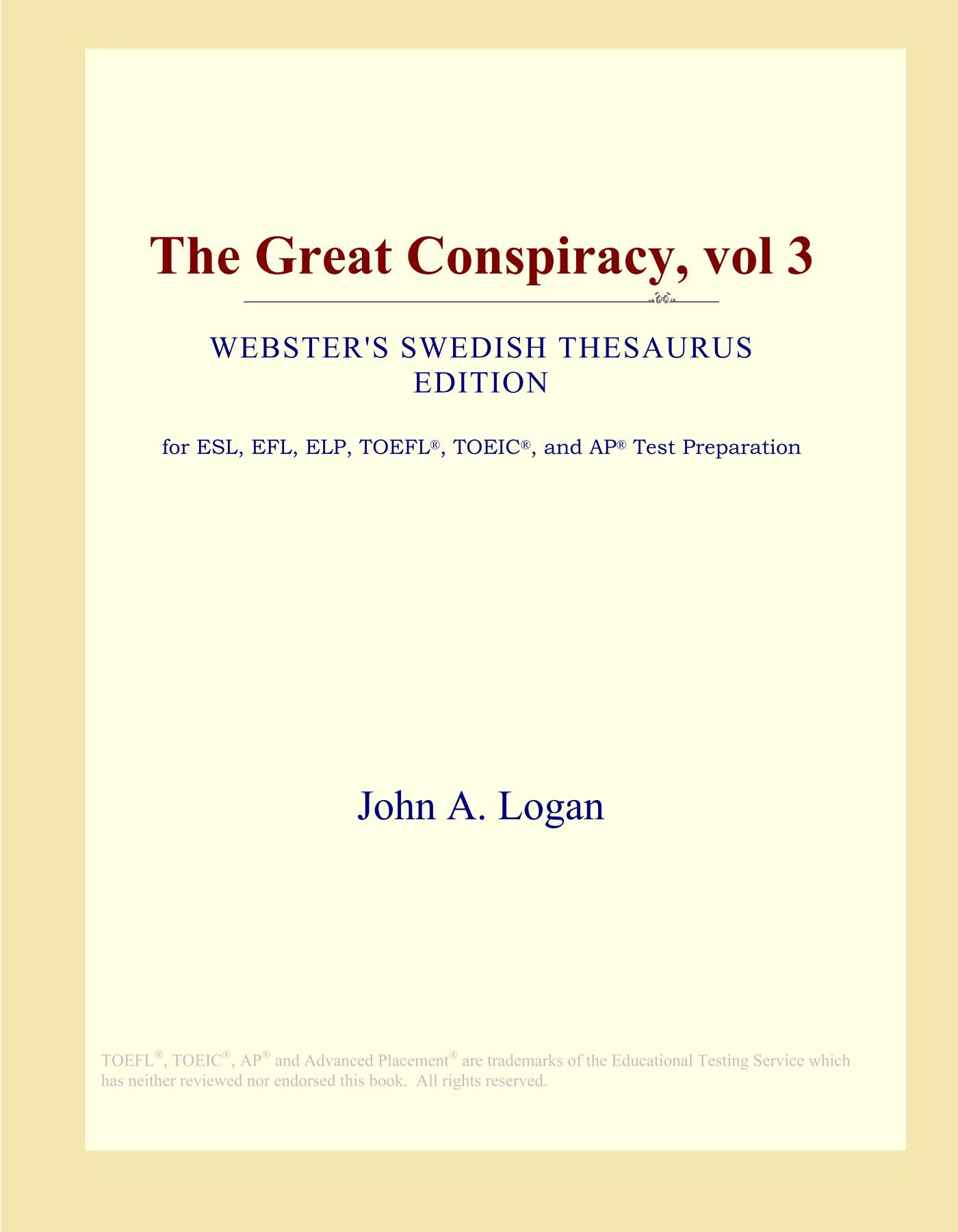 Download The Great Conspiracy, vol 3 (Webster's Swedish Thesaurus Edition) ebook