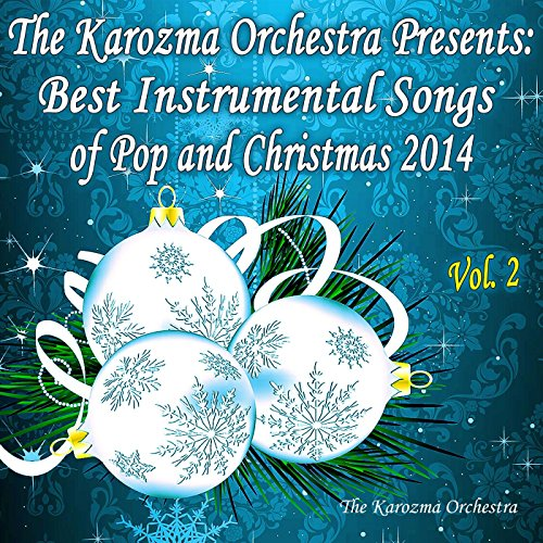 the karozma orchestra presents best instrumental songs of pop and christmas 2014 vol - Best Christmas Deals 2014