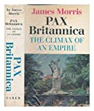 Front cover for the book Pax Britannica: the Climax of an Empire by James Morris