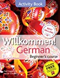 Willkommen! - German Beginner's Course, Paul Coggle and Heiner Schenke, 1444165186