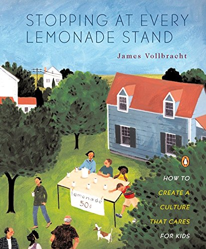 Stopping at Every Lemonade Stand: How to Create a Culture...