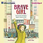 Brave Girl: Clara and the Shirtwaist Makers' Strike of 1909 | Michelle Markel
