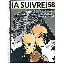 A Suivre (le magazine de la bande dessinée) -N°58: Voyage au bout de la mort blanche -Rochette -Lob, Le Transperceneige