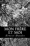 Mon Frère et Moi, Ernest Daudet, 1482062143