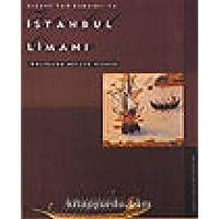 Bizanstan Osmanlıya İstanbul Limanı