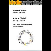 #Jura Digital: BGB Allgemeiner Teil: Fälle & Fragen, Einstieg & Vertiefung (Werkstattbücher Jura Digital 2) (German Edition)