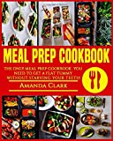 img - for Meal Prep Cookbook: Only Meal Prep Cookbook You Need To Get A Flat Tummy Without Starving Your Teeth! (Volume 1) book / textbook / text book