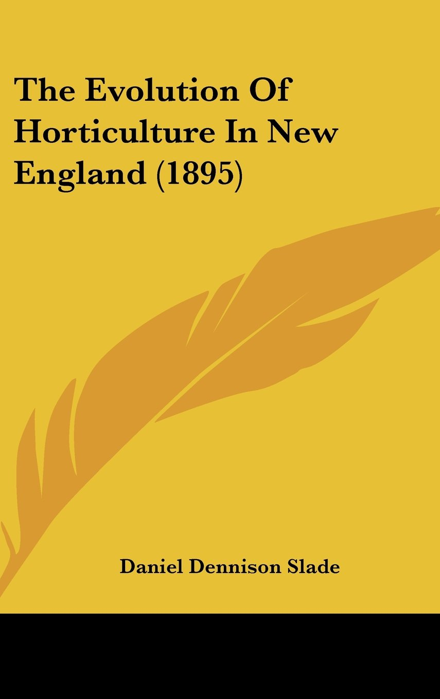 Download The Evolution Of Horticulture In New England (1895) pdf epub