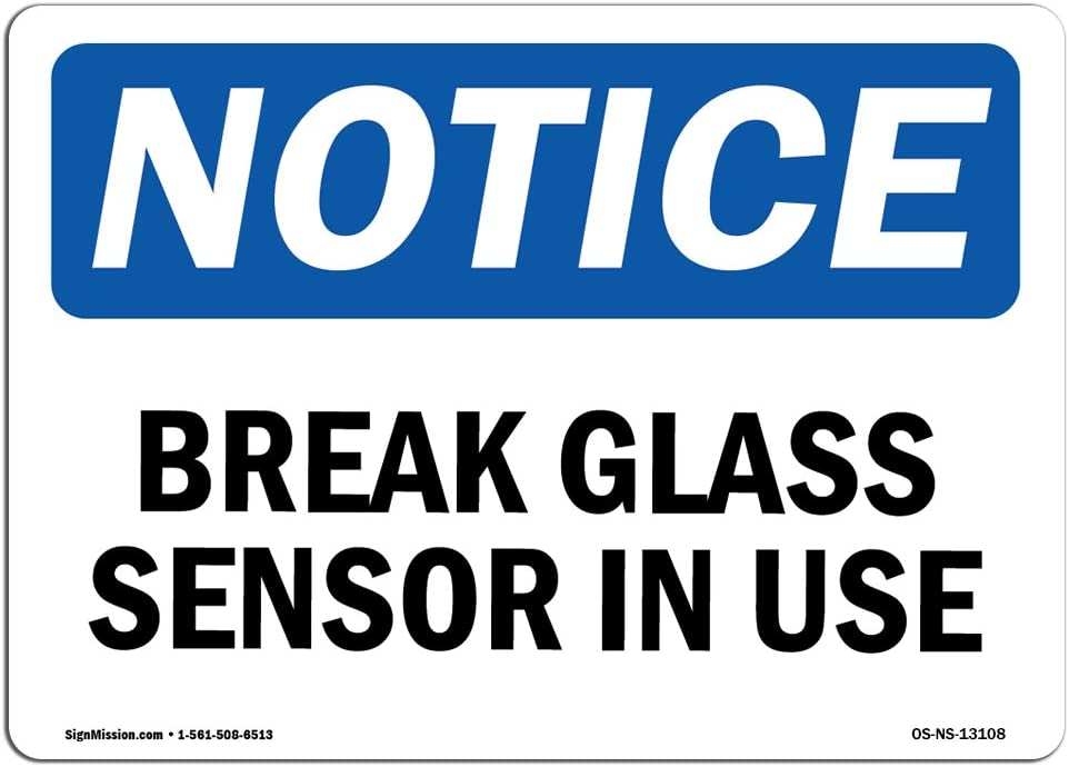 OSHA Notice Sign - Glass Break Sensor in Use | Choose from: Aluminum, Rigid Plastic or Vinyl Label Decal | Protect Your Business, Construction Site, Warehouse & Shop Area |  Made in The USA