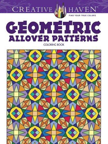 Creative Haven Geometric Allover Patterns Coloring Book (Creative Haven Coloring Books) by Ian O. Angell (2013-12-20)