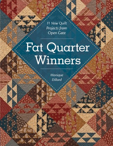 Fat Quarter Winners: 11 New Quilt Projects from Open Gate (Quiltmaker's Club) (Fat Quarter Club)