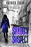 Shadow Suspect (A Chase Adams FBI Thriller Book 2)