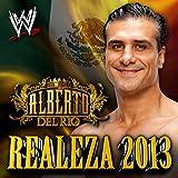Realeza 2013 (Alberto Del Rio)