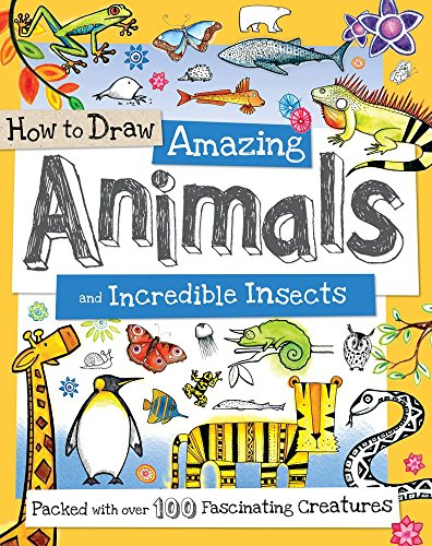 How to Draw Amazing Animals and Incredible Insects: Packed with Over 100 Fascinating Animals ()