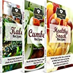 Healthy Recipes for Snacks and Meals: A Bundle of 3 Easy to Make, Mouthwatering, and Delicious Books for People Who Like to Eat But Want to Be Healthy: The Essential Kitchen Series, Book 96 | Sarah Sophia