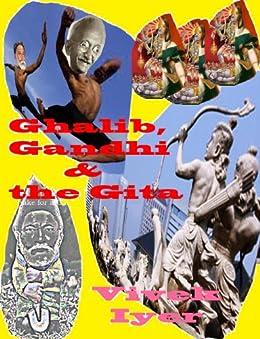 Ghalib, Gandhi and the Gita by [Iyer, Vivek]