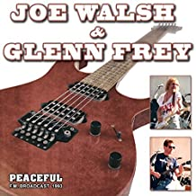 Peaceful Radio Broadcast by Joe Walsh & Glenn Frey
