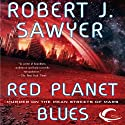 Red Planet Blues Audiobook by Robert J. Sawyer Narrated by Christian Rummel