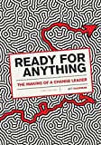 img - for Ready for Anything: The Making of a Change Leader book / textbook / text book