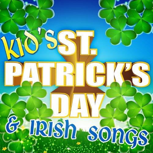Kid's St. Patrick's Day & Irish - St Patrick Day Songs