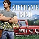 Baby, Drive South: Southern Roads Trilogy, Book 1 | Stephanie Bond