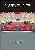 Acústica Arquitetônica: Uma Abordagem Conceitual