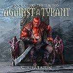 Against a Tyrant: The Far End, Book 1 | C. A. Gleason