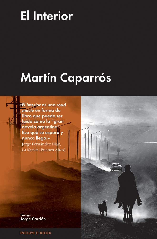 EL INTERIOR (Crónica Malpaso): Amazon.es: Caparrós, Martín ...