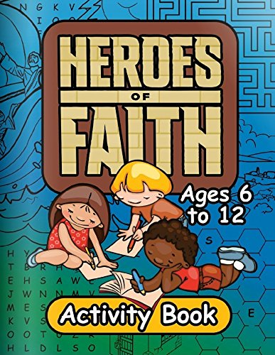 Read Online Heroes of Faith Activity Book for Kids Ages 6-12 ebook