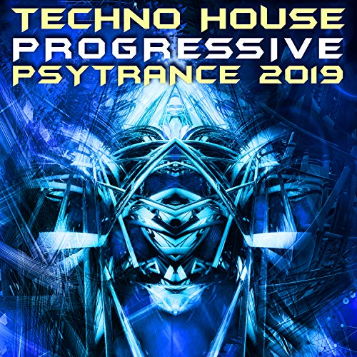 Techno House Progressive Psy Trance 2019
