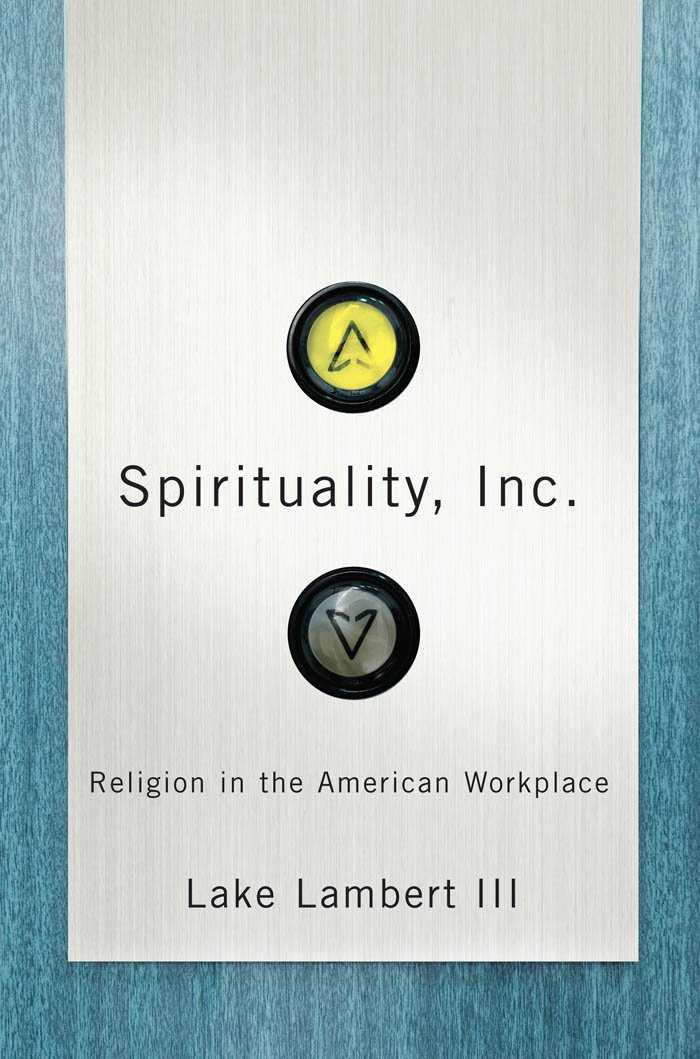 Spirituality, Inc.: Religion in the American Workplace PDF