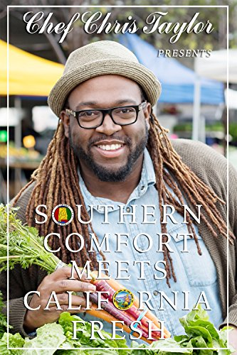 Southern Comfort Meets California Fresh by Chef Christopher Taylor