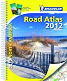 img - for Michelin North America Road Atlas 2012 (Michelin Road Atlas) (Spiral-bound) By Michelin book / textbook / text book
