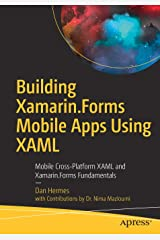 Building Xamarin.Forms Mobile Apps Using XAML: Mobile Cross-Platform XAML and Xamarin.Forms Fundamentals Paperback