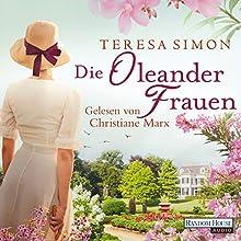 Die Oleanderfrauen Hörbuch von Teresa Simon Gesprochen von: Christiane Marx