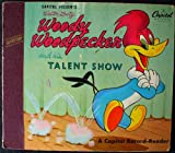 Woody Woodpecker & his Talent Show; 2 records w/ book