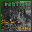 Indian Tales and Others Audiobook by John G. Neihardt Narrated by Robin Neihardt