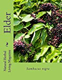 img - for Elder - Sambucus nigra: Sambucus nigra (Natural Herbal Living Magazine Book 6) book / textbook / text book