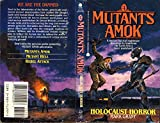 Holocaust Horror (Mutants Amok, No. 4)