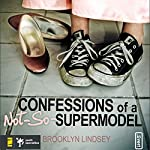 Confessions of a Not-So-Supermodel: Faith, Friends, and Festival Queens   Brooklyn Lindsey