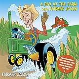 A Day At the Farm With Farmer Jason (Bumper Crop Edition)